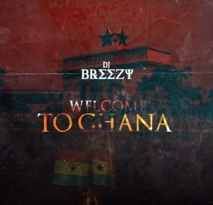 DJ Breezy - Akwaaba (Welcome) ft. Suzz Blaq