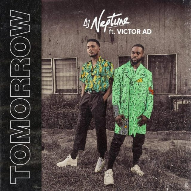 DJ Neptune ft. Victor AD - Tomorrow