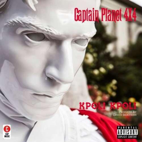 Captain Planet (4x4) - Kpoli Kpoli (Prod. by Genius Selection)
