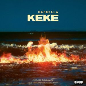Gasmilla - Keke (Prod. by BabaWvdie)
