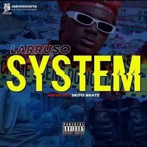 Larruso - System (Mixed by Skito Beatz)