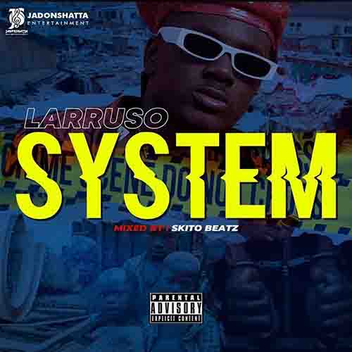 Larruso - System (Mixed by Skito Beatz)