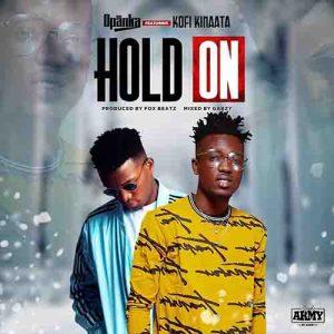 Opanka - Hold On ft. Kofi Kinaata (Prod by Fox Beatz)