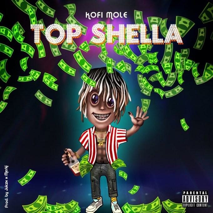 Kofi Mole - Top Shella (Prod. by Juiczx)