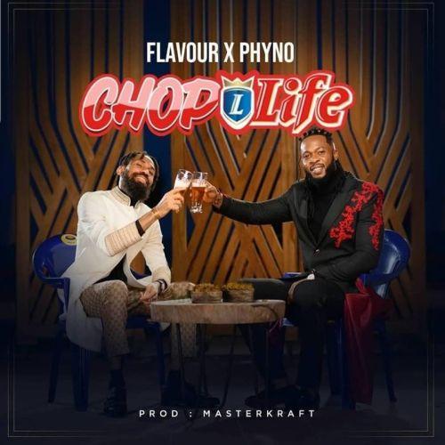 Flavour - Chop Life ft. Phyno (Prod. by Masterkraft)
