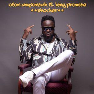 Ofori Amponsah - Shocker Ft. King Promise