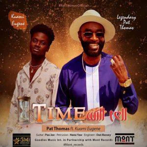 Pat Thomas - Time Will Tell ft. Kuami Eugene
