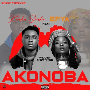 Kweku Smoke - Akonoba ft. Efya