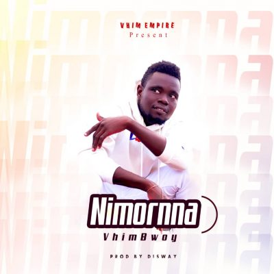 VhimBwoy - Nimornna prod by Disway