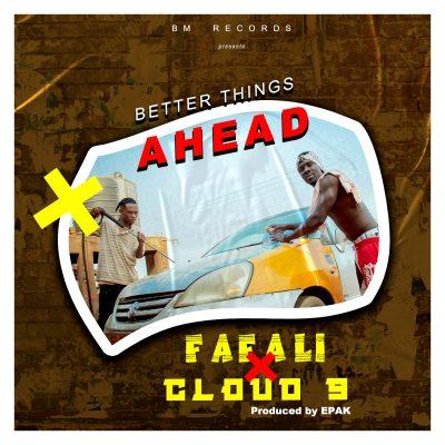 Fafali - Better Things Ahead ft. Cloud 9 (prod. by e'pak)