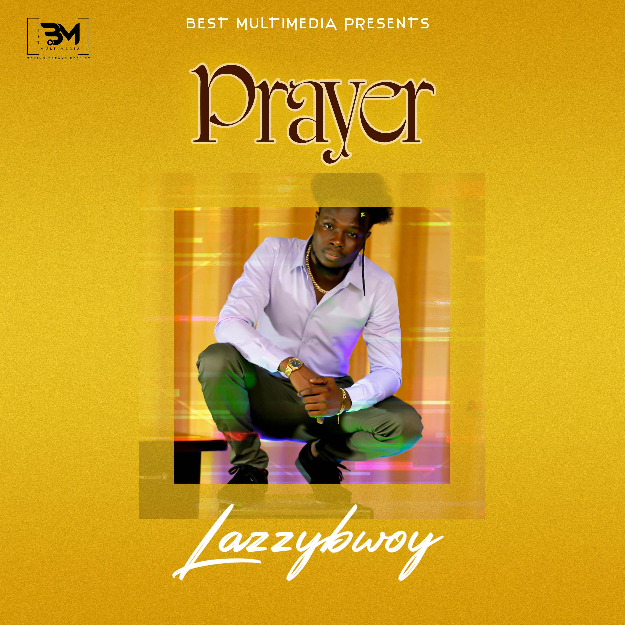 Lazzybwoy - Prayer prod. by Lazzybwoy