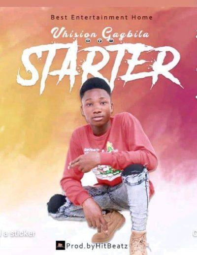 Vhision Gagbila - Starter (Prod. by Hitbeats)