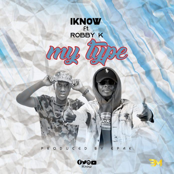 Iknow - My type ft. Robby K (prod. by e'pak)
